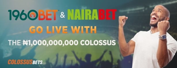 The BILLION Naira Colossus goes live in AFRICA with 1960Bet and NairaBet