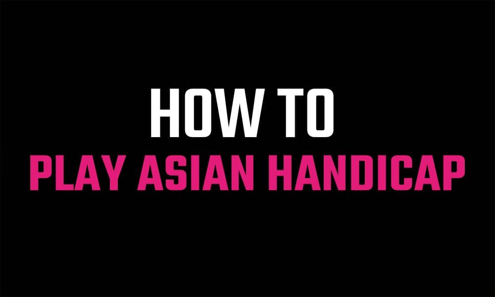 How to play Asian Handicap